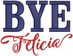 Bye Felicia embroidery design