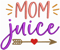 Mom Juice embroidery design