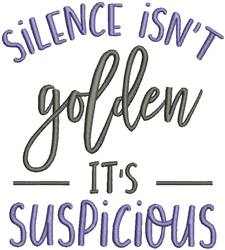 Silence Isnt Golden embroidery design