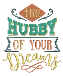 Hubby Of Your Dreams embroidery design