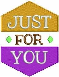 Just For You embroidery design