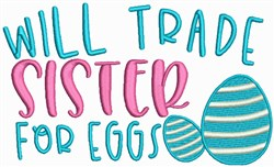 Easter Eggs - Will Trade Sister for Eggs embroidery design