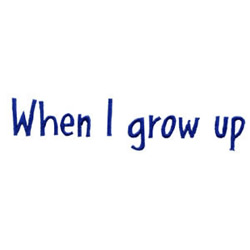 When I Grow Up embroidery design