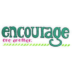 Encourage One Another embroidery design