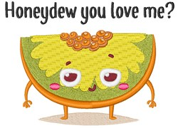 Honeydew You Love Me? embroidery design