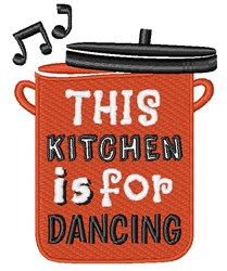 Kitchen Is For Dancing embroidery design