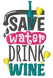 Save Water Drink Wine embroidery design