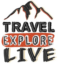Travel Explore Live embroidery design