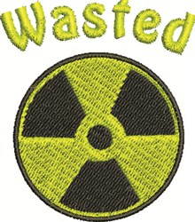 Radioactive Wasted embroidery design