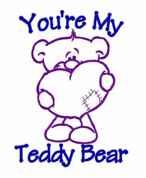 Youre My Teddy embroidery design
