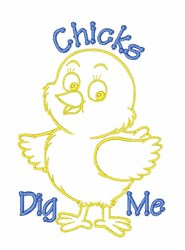 Chicks Dig Me embroidery design