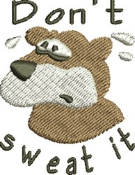 Dont Sweat It embroidery design