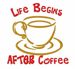 Life Begins Coffee embroidery design