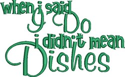 Didnt Mean Dishes embroidery design