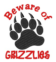 Beware of Grizzles embroidery design