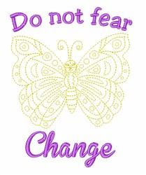 Dont Fear Change embroidery design