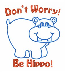 Dont Worry! Be Hippo! embroidery design