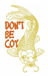 Dont Be Koi embroidery design