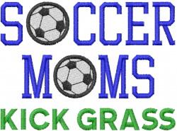 SOCCER MOMS KICK GRASS embroidery design