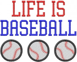 LIFE is BASEBALL embroidery design