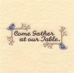 Come Gather embroidery design