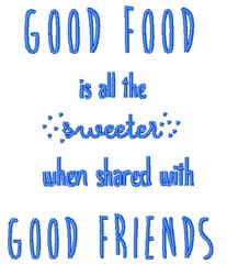 Good Food Good Friends embroidery design