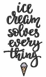 Ice Cream Solves Everything embroidery design