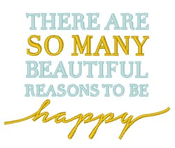 Reasons To Be Happy embroidery design