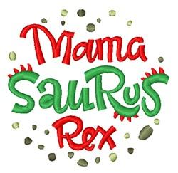 Mama Saurus Rex embroidery design