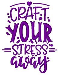 Craft Stress Away embroidery design