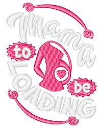 Mama To Be Loading embroidery design