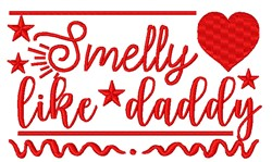 Smelly Like Daddy embroidery design