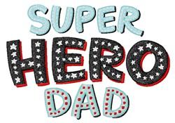 Super Hero Dad embroidery design
