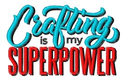Crafting Is My Superpower embroidery design