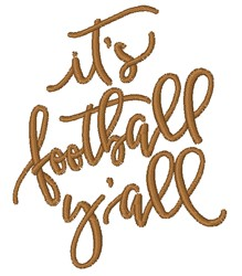 Its Football YAll embroidery design