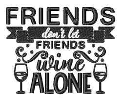 Dont Wine Alone embroidery design