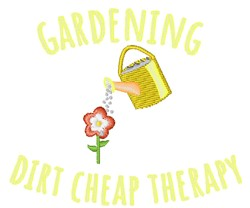 Gardening Dirt Cheap Therapy embroidery design