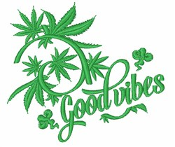 Cannabis Good Vibes embroidery design