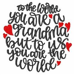 Grandmas Are Our World embroidery design