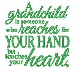 Grandchildren Touch Your Heart embroidery design
