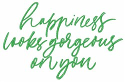 Happiness Looks Gorgeous embroidery design