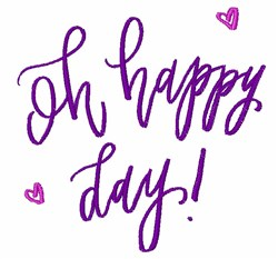 Oh Happy Day! embroidery design