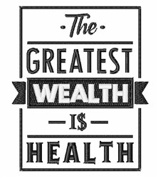 Greatest Wealth Is Health embroidery design