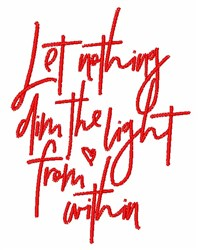 Let Nothing Dim Your Light embroidery design