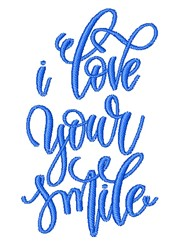 I Love Your Smile embroidery design