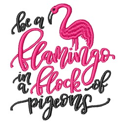 Be A Flamingo embroidery design