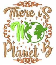 There Is No Planet B embroidery design