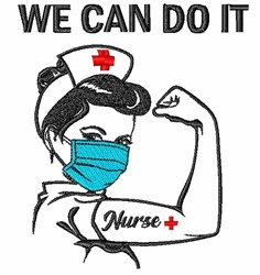We Can Do It Nurse embroidery design
