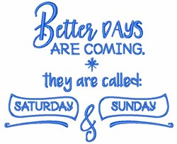 Better Days Are Coming embroidery design