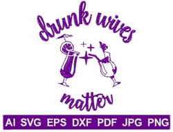 Drunk Wives Matter embroidery design